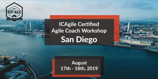 Agile Coach Workshop with ICP-ACC Certification - San Diego - Aug