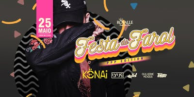 KONAI + FESTA DO FAROL @ ROYALLE SP