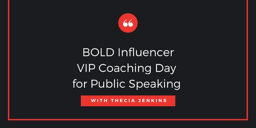 BOLD Influencer:  VIP Coaching Day for Public Speaking