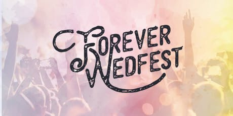 The Forever Wedfest Music Festival tickets