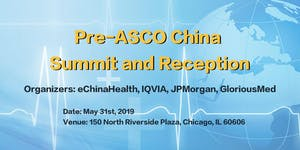 Pre-ASCO China Summit and Reception