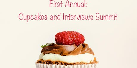 First Annual: Cupcakes and Interviews Summit tickets