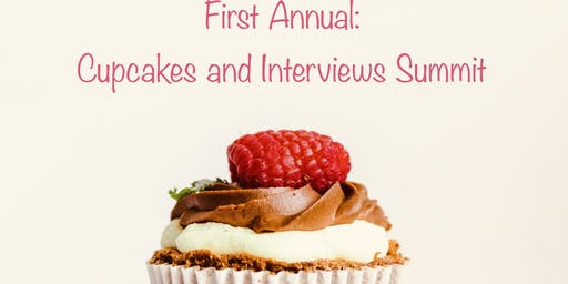 First Annual: Cupcakes and Interviews Summit