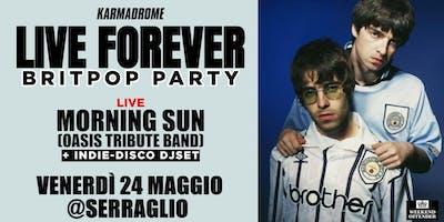 Karmadrome: Britpop Party ★ Oasis Tribute + Djset @Serraglio