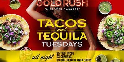 Tacos and Tequila Tuesdays at Gold Rush Cabaret Guestlist - 5/28/2019