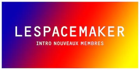 INTRO | Tour d'introduction à LESPACEMAKER (nouveaux membres) billets