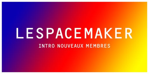INTRO | Tour d'introduction à LESPACEMAKER (nouveaux membres)