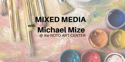 Mixed Media with Michael Mize JUNE 13th, 20th, 27th