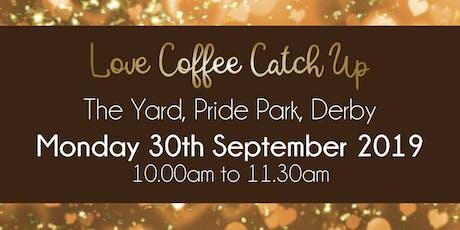 Derby #LoveBiz Coffee Catch Up Networking Event tickets