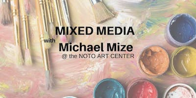 Mixed Media with Michael Mize JULY 11th, 18th, 25th