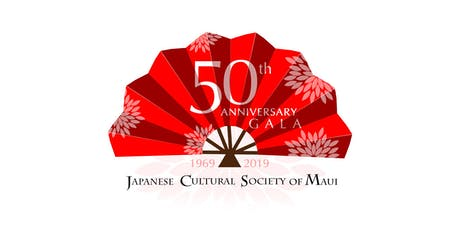 Japanese Cultural Society of Maui 50th Anniversary Gala tickets