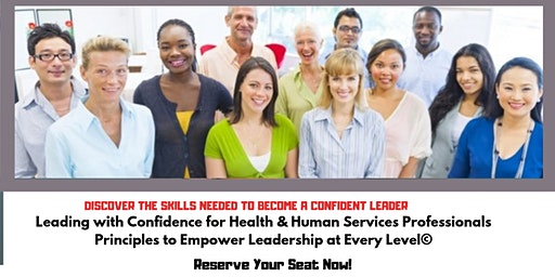 NC Social Workers, Professional Counselors and LMFT's Leading with Confidence for Health & Human Services Professionals