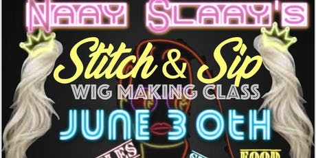 NaaySlaayz A Stitch & Sip tickets