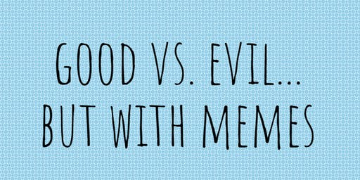 Good vs Evil but with memes