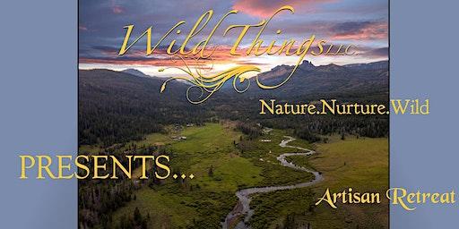 Wild Things, LLC/ Nature-Nurture Wild Arts/ Artisan Retreat