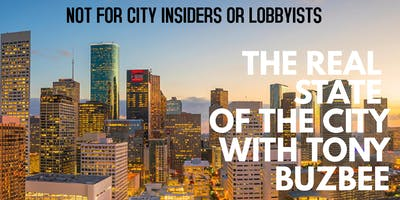 The REAL State of the City with Tony Buzbee