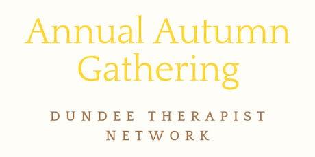 Dundee Therapist Network Autumn Gathering tickets