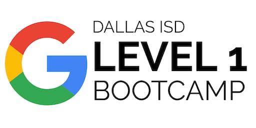 Dallas ISD Google Level 1 Bootcamp [July 15 +16]