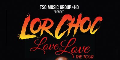 "TSO Records + HD Presents: Lor Choc - ""Love Is Love"" Tour (New York)"