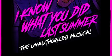 I Know What You Did Last Summer: The Unauthorized Musical tickets