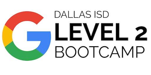 Dallas ISD Google Level 2 Bootcamp [June 19 +20]