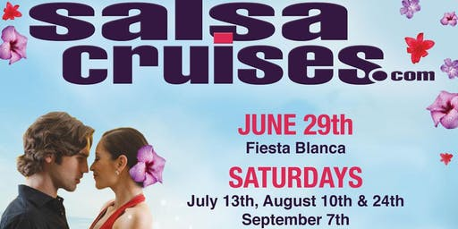 Summer Salsa Cruise Series 2019