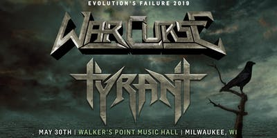 War Curse + Tyrant at Walker's Point Music Hall - May 30th