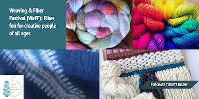 Weaving & Fiber Festival (WeFF): Fiber Fun & Creative DIY for All Ages
