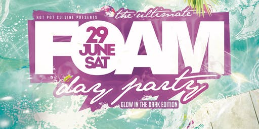 The Ultimate Day Foam Party