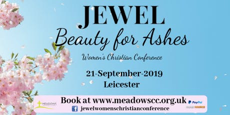 JEWEL 19 Women's Christian Conference - Beauty for Ashes tickets