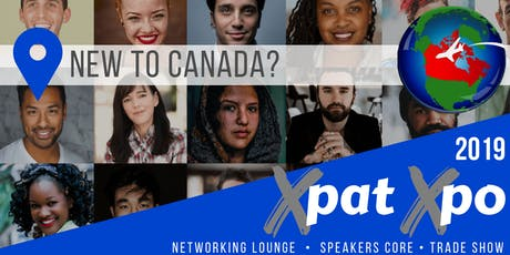 Xpat Xpo - Networking Event for Newcomers to Canada tickets