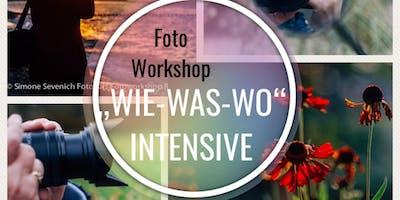 """Foto Workshop """"WIE-WAS-WO"""" INTENSIVE"""