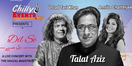 'Dil Se': A live concert (London) with the Ghazal Maestro Talat Aziz and Ustad Tari Khan  tickets