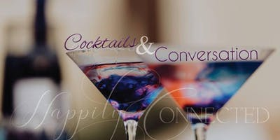 Cocktails & Conversation - Happily Connected's May Networking Event