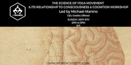 The Science of Movement (Yoga) and It's Relationship to Consciousness and Cognition tickets