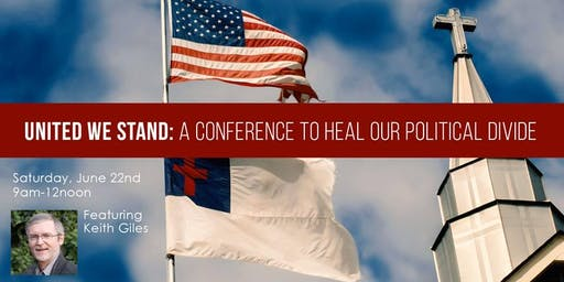 United We Stand: A Conference To Heal Our Political Divide