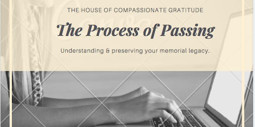 The Process of Passing: Understanding your memorial legacy