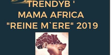 """TrendyB Mama Africa """"Reine M`ere"""" 2019 tickets"""