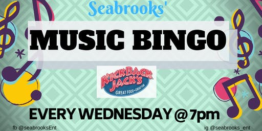 SEABROOKS' MUSIC BINGO! Free, Awesome Music, Dope Prizes KICKBACK JACKS:))