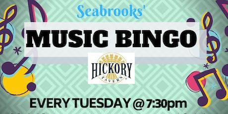 SEABROOKS' MUSIC BINGO!GREAT MUSIC,AWESOME PRIZES,FAMILY FUN! HICKORY TAV  tickets