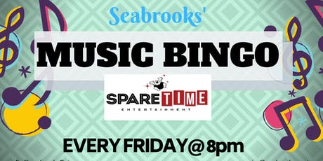 SEABROOKS' MUSIC BINGO!GREAT MUSIC, AWESOME PRIZES,FREE FUN! SPARETIME ENT tickets