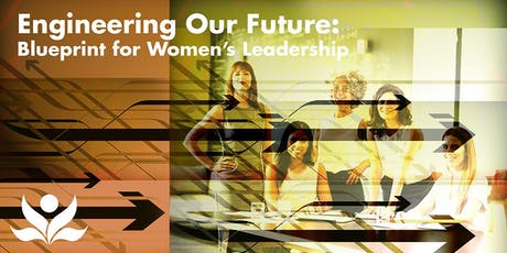 Engineering Our Future: Blueprint for Women's Leadership tickets