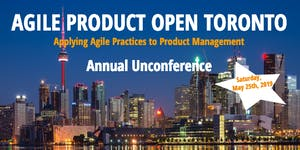 Agile Product Open Toronto -  Annual Unconference