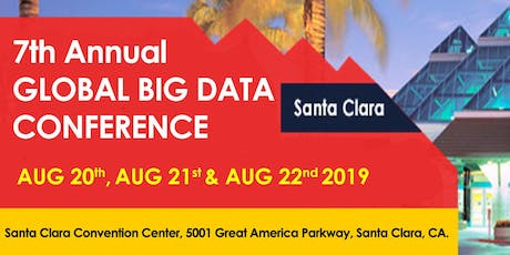7th Annual Global Big Data Conference Santa Clara August 2019 tickets