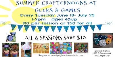 Oregon City Summer Crafternoons All 6 Weeks $10 discount
