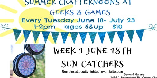 Oregon City Summer Crafternoons Week 1 Sun Catchers