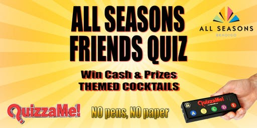 All Seasons Bendigo Friends Trivia