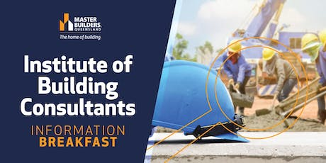 Brisbane Institute of Building Consultants Information Breakfast tickets