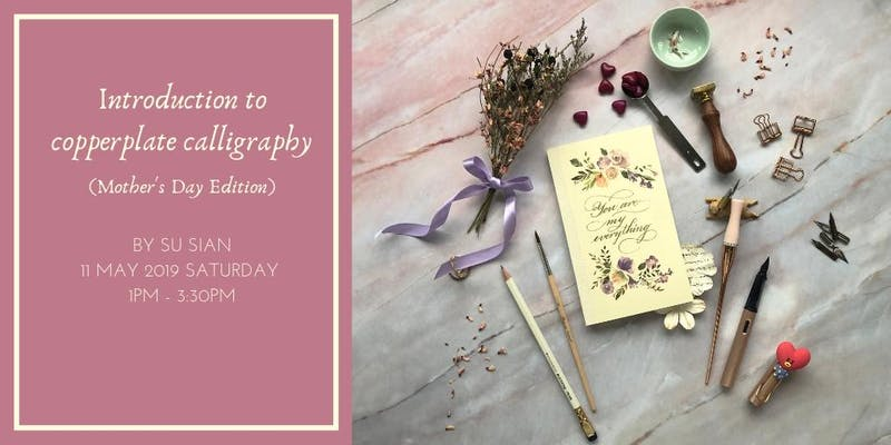 Introduction to copperplate calligraphy (Mother's Day Edition) - Su Sian