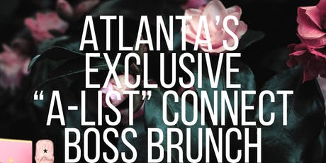 "Atlanta's Exclusive ""A-List"" Connect BOSS Brunch tickets"